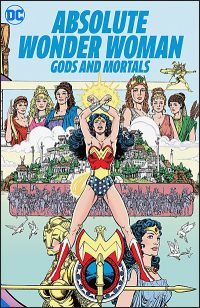 ABSOLUTE WONDER WOMAN Gods and Mortals