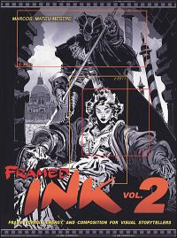 FRAMED INK Volume 2 Frame Format, Energy, and Composition for Visual Storytellers