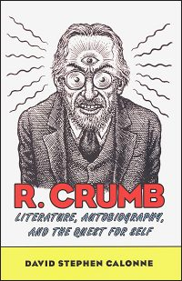 R. CRUMB Literature, Autobiography and the Quest for Self Hardcover