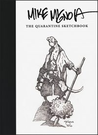 MIKE MIGNOLA THE QUARANTINE SKETCHBOOK