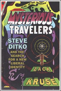 MYSTERIOUS TRAVELERS Steve Ditko and the Search for a New Liberal Identity