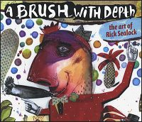 A BRUSH WITH DEPTH The Art of Rick Sealock