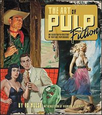 THE ART OF PULP FICTION An Illustrated History of Vintage Paperbacks