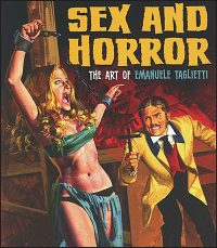 SEX AND HORROR The Art of Emanuele Taglietti
