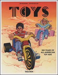 TOYS 100 Years of All-American Toy Ads