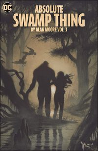 ABSOLUTE SWAMP THING By Alan Moore Volume 3