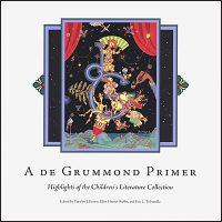 A DE GRUMMOND PRIMER Highlights of the Children's Literature Collection