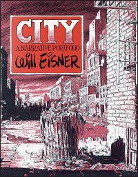 CITY A Narrative Portfolio by Will Eisner