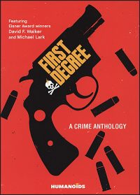 FIRST DEGREE A Crime Anthology