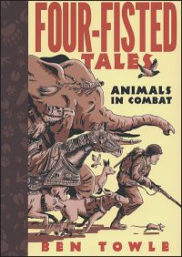 FOUR-FISTED TALES Animals in Combat