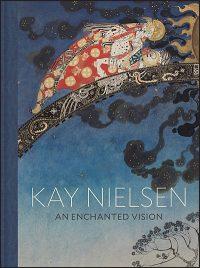 KAY NIELSEN An Enchanted Vision