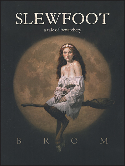 SLEWFOOT A Tale of Bewitchery