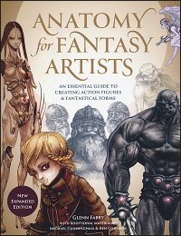 ANATOMY FOR FANTASY ARTISTS An Essential Guide to Creating Action Figures and Fantastical Forms