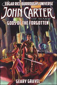 JOHN CARTER OF MARS: Gods of the Forgotten Hardcover