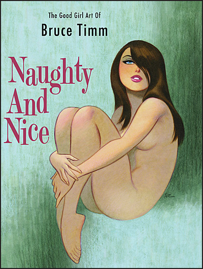 NAUGHTY AND NICE The Good Girl Art of Bruce Timm Publisher Edition