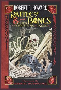 RATTLE OF BONES & OTHER TERRIFYING TALES By Robert E. Howard Hurt
