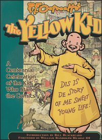 R. F. OUTCAULT'S YELLOW KID  A Centennial Celebration of the Kid Who Started the Comics Hardcover Hurt