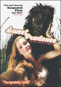 SWEET PRUDENCE AND THE EROTIC ADVENTURES OF BIGFOOT DVD