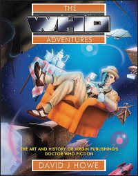 THE WHO ADVENTURES The Art and History of Virgin Publishing's Doctor Who Fiction