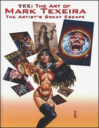 TEX ART OF MARK TEXEIRA HC: The Artist's Great Escape Signed Deluxe