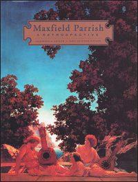 MAXFIELD PARRISH: A Retrospective