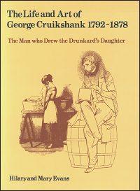 THE LIFE AND ART OF GEORGE CRUIKSHANK 1792-1878