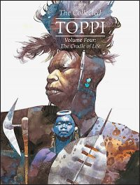 THE COLLECTED TOPPI Volume 4 The Cradle of Life Hurt