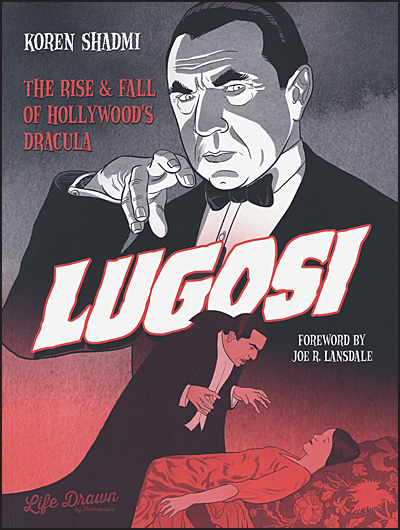 LUGOSI The Rise and Fall of Hollywood's Dracula