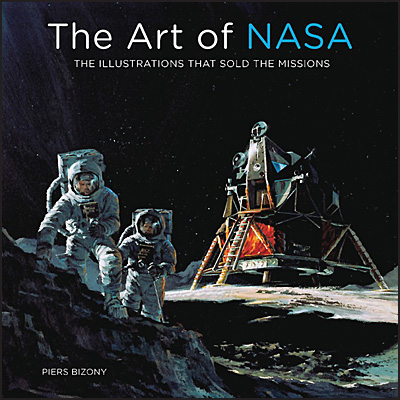 THE ART OF NASA The Illustrations That Sold the Missions