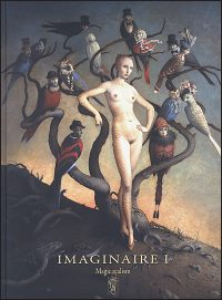 IMAGINAIRE 1: Magic Realism 2008-09
